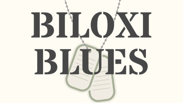 All Aboard For Neil Simon S Classic Comedy Biloxi Blues The